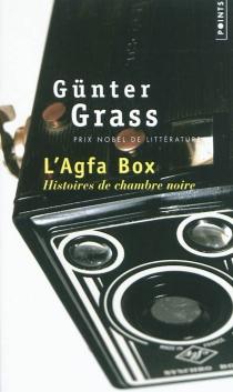 L'Agfa Box : histoires de chambre noire - GünterGrass