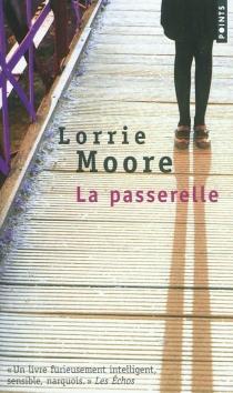 La passerelle - LorrieMoore