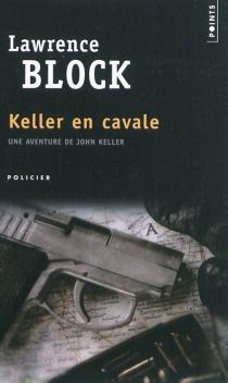 Une aventure de John Keller - LawrenceBlock
