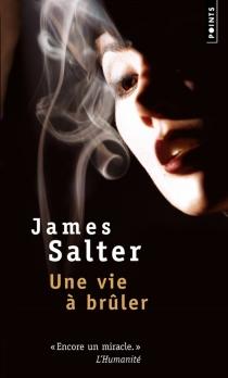 Une vie à brûler - JamesSalter