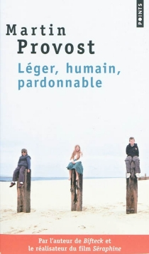 Léger, humain, pardonnable - MartinProvost
