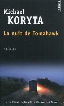 La nuit de Tomahawk - MichaelKoryta