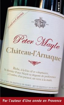 Château-l'Arnaque - PeterMayle