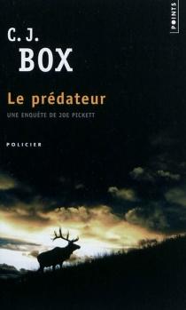 Une enquête de Joe Pickett - C.J.Box