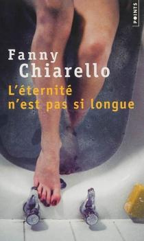 L'éternité n'est pas si longue - FannyChiarello