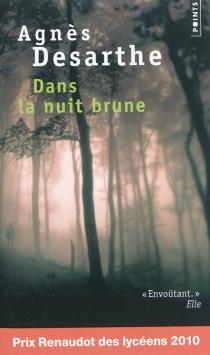 Dans la nuit brune - AgnèsDesarthe