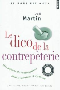 Le dico de la contrepèterie : des milliers de contrepèteries pour s'entraîner et s'amuser - JoëlMartin