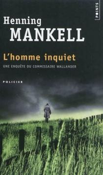 L'homme inquiet - HenningMankell