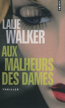 Aux malheurs des dames - LalieWalker