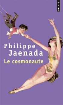 Le cosmonaute - PhilippeJaenada