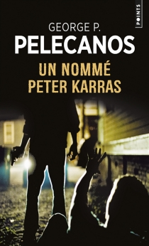 Un nommé Peter Karras - George P.Pelecanos
