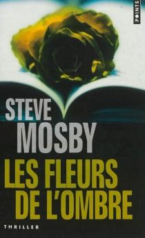 Les fleurs de l'ombre - SteveMosby
