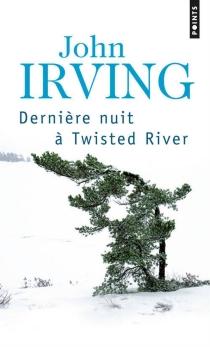 Dernière nuit à Twisted River - JohnIrving