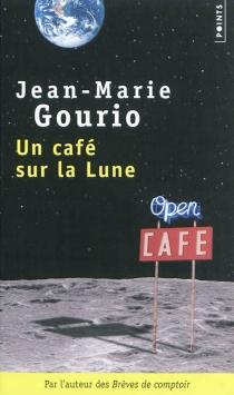 Un café sur la lune - Jean-MarieGourio