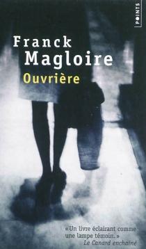 Ouvrière : récit - FranckMagloire