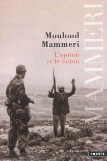 L'opium et le bâton - MouloudMammeri