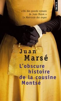 L'obscure histoire de la cousine Montsé - JuanMarsé