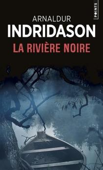 La rivière noire - Arnaldur Indridason