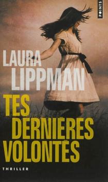 Tes dernières volontés - LauraLippman