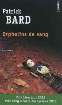 Orphelins de sang - PatrickBard