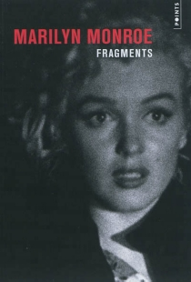 Fragments - Marilyn Monroe
