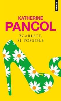 Scarlett, si possible - Katherine Pancol