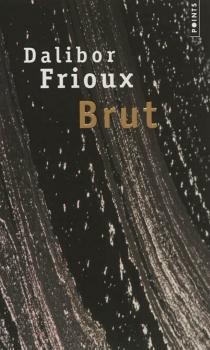 Brut - DaliborFrioux