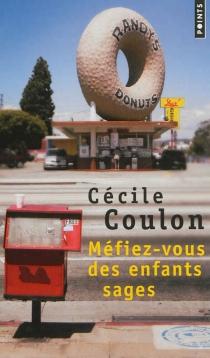 Méfiez-vous des enfants sages - CécileCoulon
