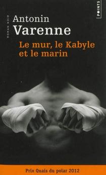Le mur, le Kabyle et le marin - AntoninVarenne