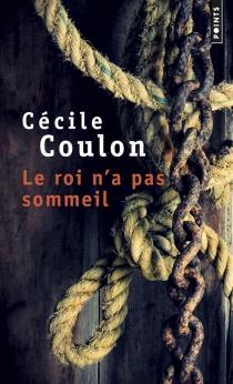 Le roi n'a pas sommeil - CécileCoulon