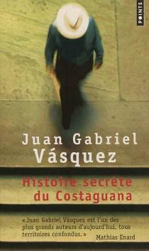 Histoire secrète du Costaguana - Juan GabrielVasquez