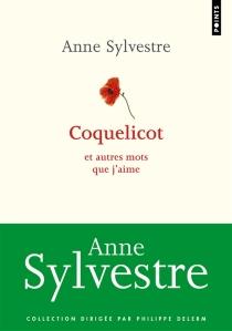 Coquelicot : et autres mots que j'aime - AnneSylvestre