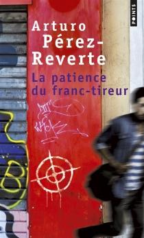 La patience du franc-tireur - ArturoPérez-Reverte