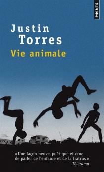 Vie animale - JustinTorres