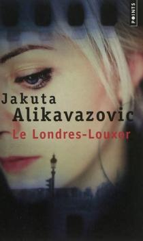 Le Londres-Louxor - JakutaAlikavazovic