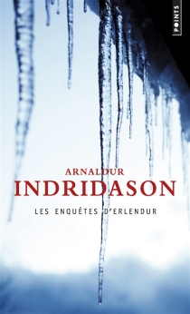 Les enquêtes d'Erlendur - Arnaldur Indridason