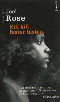Kill kill faster faster - JoelRose