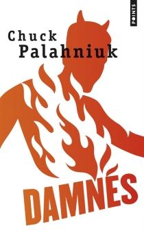 Damnés - ChuckPalahniuk