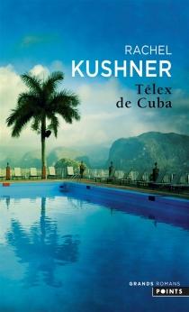Télex de Cuba - RachelKushner