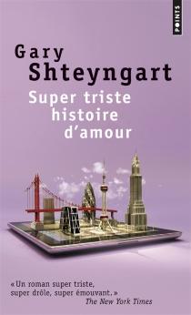 Super triste histoire d'amour - GaryShteyngart