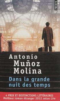 Dans la grande nuit des temps - AntonioMunoz Molina