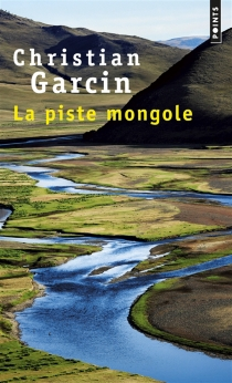 La piste mongole - ChristianGarcin