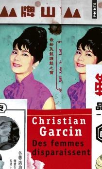 Des femmes disparaissent : un roman de Chen Wanglin - ChristianGarcin