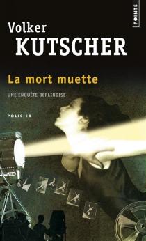 La mort muette : une enquête berlinoise - VolkerKutscher