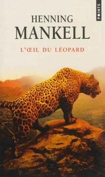 L'oeil du léopard - HenningMankell