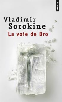 La voie de Bro - VladimirSorokine