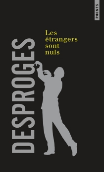 Les étrangers sont nuls - PierreDesproges
