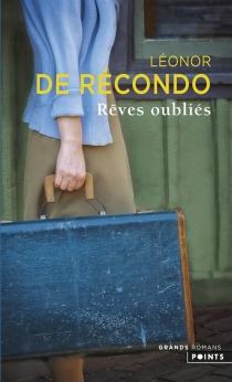 Rêves oubliés - Léonor deRécondo