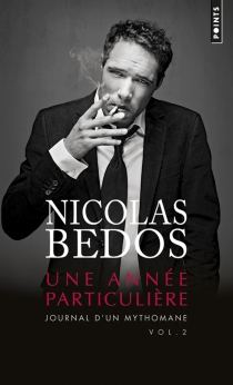 Journal d'un mythomane - Nicolas Bedos