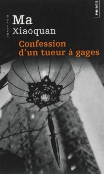 Confession d'un tueur à gages - XiaoquanMa